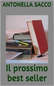 Il prossimo best seller - Antonella Sacco