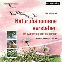 Naturphänomene verstehen - Peter Wohlleben