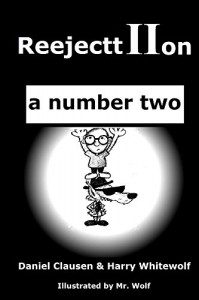ReejecttIIon - a number two - Daniel Clausen, Harry Whitewolf, Mr. Wolf