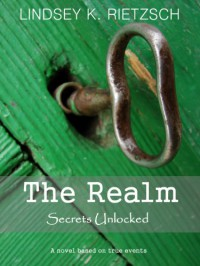 The Realm - Secrets Unlocked - 'Lindsey Rietzsch',  'Roger Willardson'