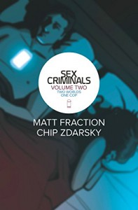 Sex Criminals Volume 2: Two Worlds, One Cop - Chip Zdarsky, Matt Fraction