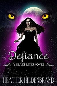 Defiance (Heart Lines Series Book 5) - Heather Hildenbrand