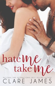 Hate Me, Take Me: A Hate-to-Love Duet - Clare  James