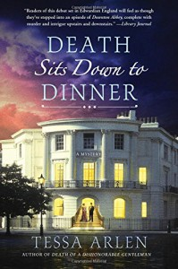 Death Sits Down to Dinner: A Mystery - Tessa Arlen