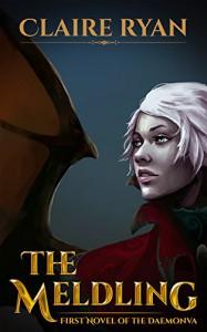 The Meldling: First Novel of the Daemonva (The Daemonva Trilogy Book 1) - Claire Ryan