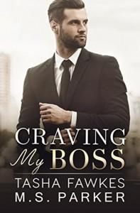 Craving My Boss - Tasha Fawkes, M. S. Parker