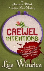 Crewel Intentions (An Anastasia Pollack Crafting Mini-Mystery Book 1) - Lois Winston