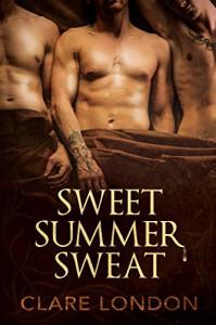Sweet Summer Sweat - Clare London