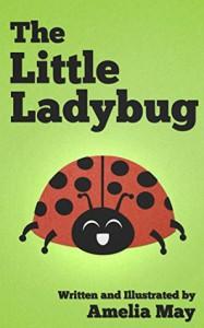 The Little Ladybug - Amelia May