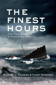 The Finest Hours: The True Story of a Heroic Sea Rescue - Michael J. Tougias, Casey Sherman