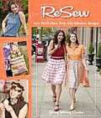 Resew: Turn Thrift-Store Finds Into Fabulous Designs - Jenny Cardon Wilding, Jenny Cardon Wilding