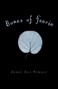 Bones of Faerie - Janni Lee Simner