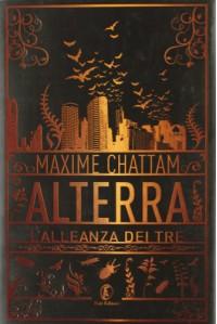 Alterra. L'alleanza dei Tre - Maxime Chattam, Donatella Rizzati