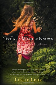 What a Mother Knows - Leslie Lehr