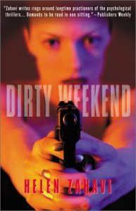 Dirty Weekend: A Novel of Revenge - Helen Zahavi