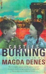 Castles Burning: A Child's Life in War - Magda Denes