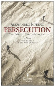 Persecution - Alessandro Piperno, Ann Goldstein