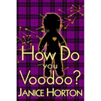 How Do You Voodoo? (Voodoo Romance, #1) - Janice Horton