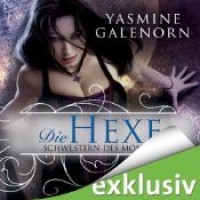 Die Hexe (Otherworld / Sisters of the Moon #1) - Yasmine Galenorn,  Tanja Geke