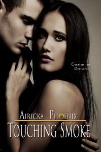 Touching Smoke  - Airicka Phoenix