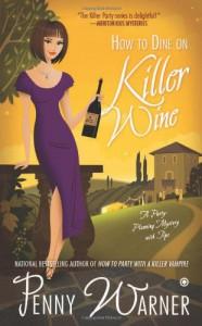 How to Dine on Killer Wine - Penny Warner