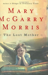 The Lost Mother - Mary McGarry Morris