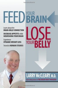 Feed Your Brain Lose Your Belly - Larry McCleary