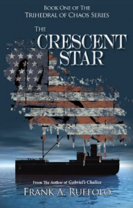 The Crescent Star (The Trihedral of Chaos Trilogy) - Frank A. Ruffolo