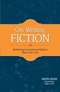 On Writing Fiction: Rethinking Conventional Wisdom About the Craft - David Jauss