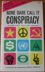 None Dare Call It Conspiracy - Gary Allen and Larry Abraham