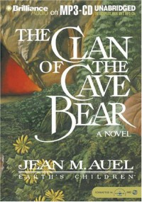 The Clan of the Cave Bear (Earth's Children, #1) - Jean M. Auel, Sandra Burr