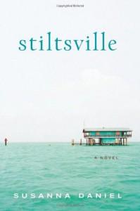 Stiltsville: A Novel - Susanna Daniel
