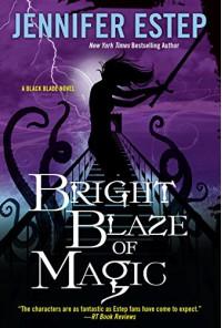 Bright Blaze of Magic (Black Blade) - Jennifer Estep