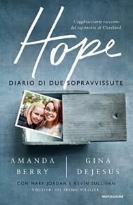 Hope. Diario di due sopravvissute - Amanda Berry, Gina DeJesus, D. Ferrari