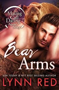Bear Arms (Alpha Werebear Shapeshifter Romance) (Mating Call Dating Agency Book 4) - Lynn Red