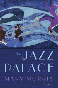 The Jazz Palace - Mary Morris