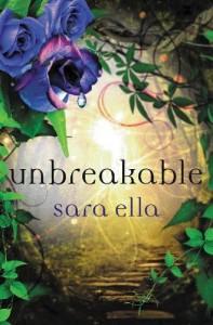 Unbreakable (The Unblemished Trilogy) - Sara Ella