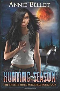 Hunting Season (The Twenty-Sided Sorceress) (Volume 4) - Annie Bellet
