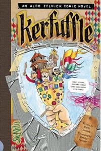 Kerfuffle (The Aldo Zelnick Comic Novel Series) - Kendra Spanjer, Karla Oceanak