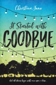It Started With Goodbye - Christina June