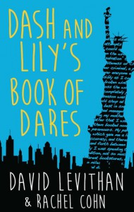 Dash and Lily's Book of Dares - Rachel Cohn, David Levithan