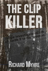 The Clip Killer - Richard Myhre