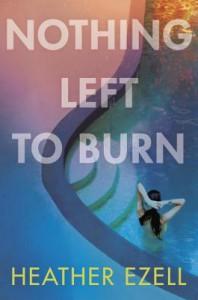 Nothing Left To Burn - Heather Ezell