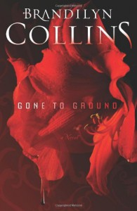 Gone to Ground: A Novel - Brandilyn Collins