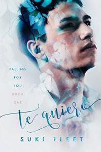 Te Quiero (Falling for You Book 1) - Suki Fleet