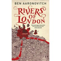 Rivers of London (Peter Grant, #1) - Ben Aaronovitch