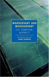 Manservant and Maidservant - Ivy Compton-Burnett, Diane Johnson