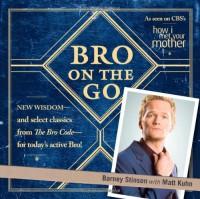 Bro on the Go - Barney Stinson, Matt Kuhn