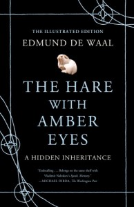 The Hare with Amber Eyes (Illustrated Edition): A Hidden Inheritance - Edmund de Waal