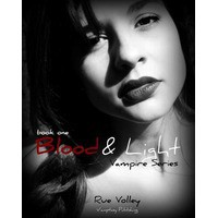 Blood and Light (The Blood and Light Vampire Series, #1) - Rue Volley